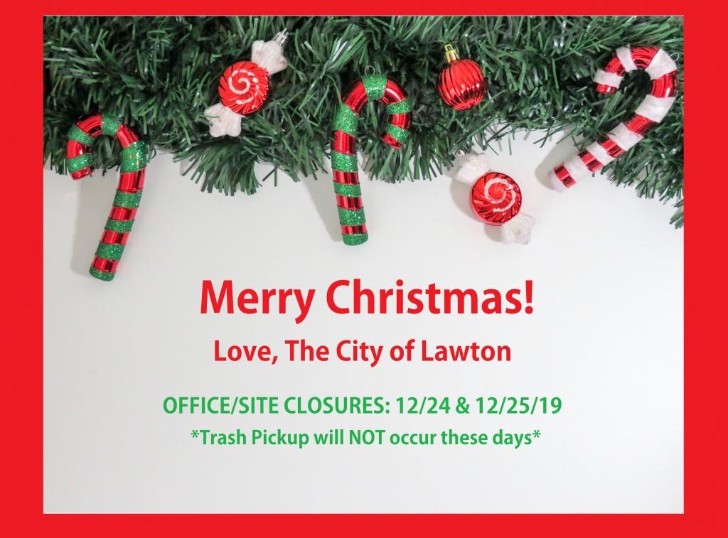 Is There Trash Pickup On Christmas Eve 2020 COL Closures: Christmas Holiday, 2019 | LawtonOK.gov